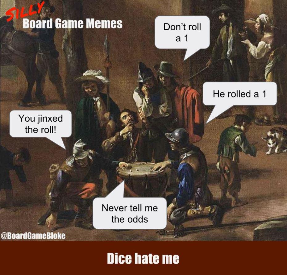 Dice hate me